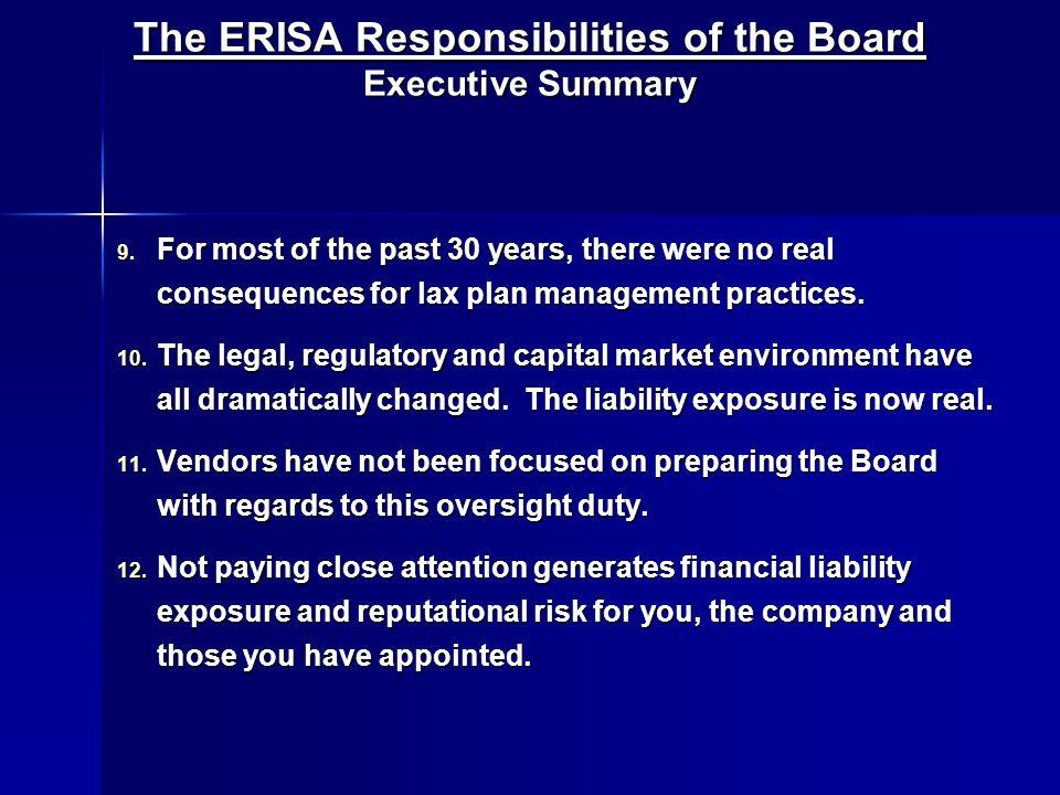 The ERISA Responsibilities of the Board Executive Summary 9.