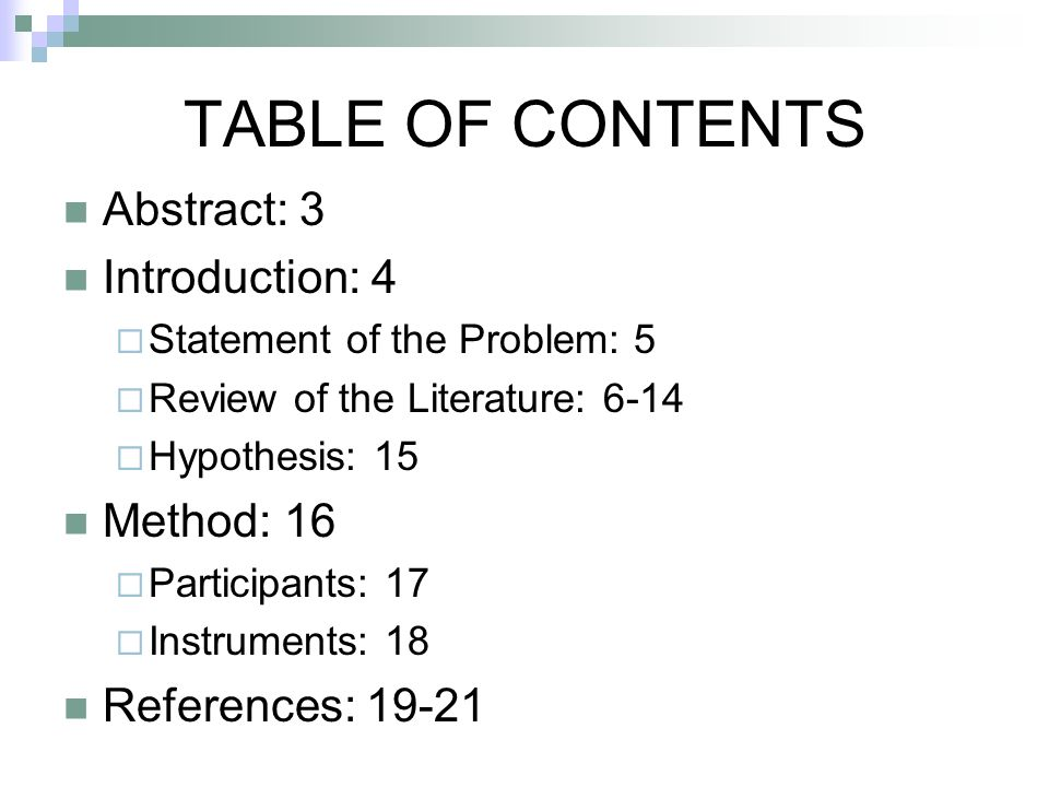 TABLE OF CONTENTS Abstract: 3 Introduction: 4 Statement of the Problem: 5 Review of the Literature: 6-14 Hypothesis: 15 Method: 16 Participants: 17 In
