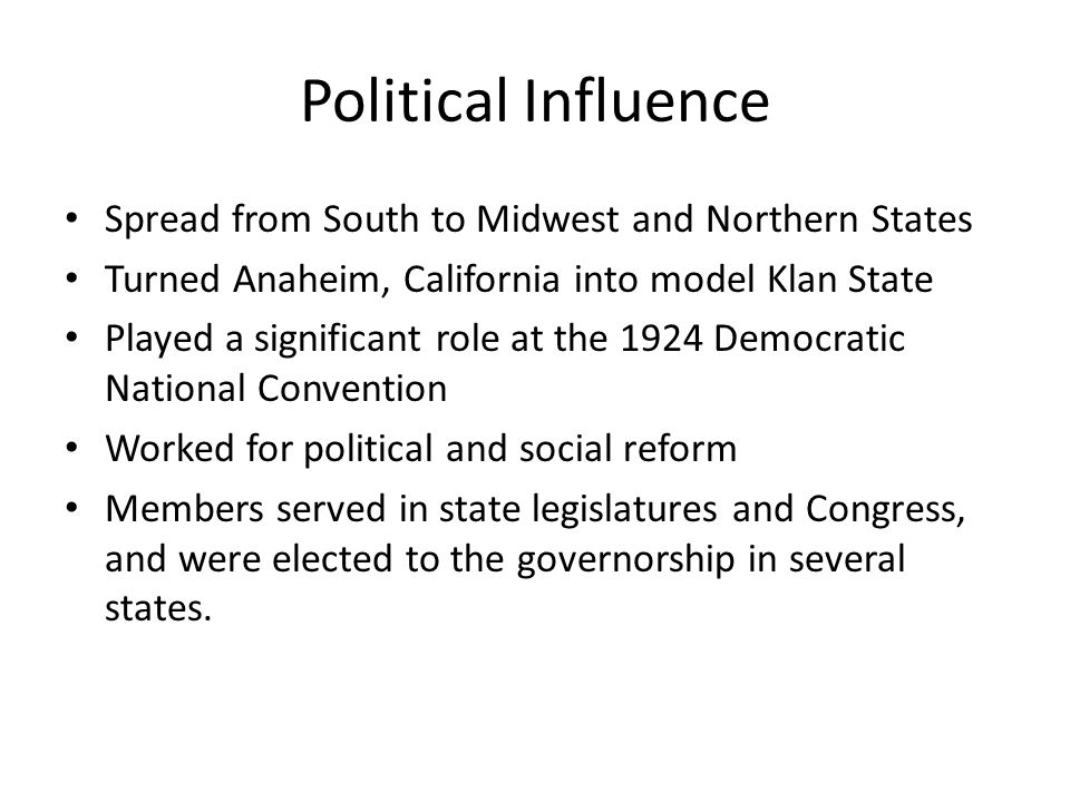 Political Influence Spread from South to Midwest and Northern States Turned Anaheim, California into model Klan State Played a significant role at the