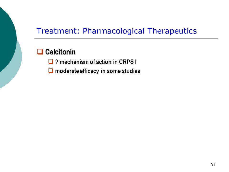 31 Treatment: Pharmacological Therapeutics Calcitonin Calcitonin .