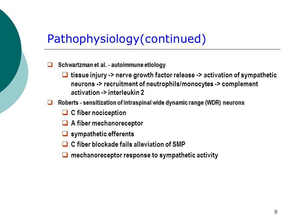 8 Pathophysiology(continued) Schwartzman et al.- autoimmune etiology Schwartzman et al.