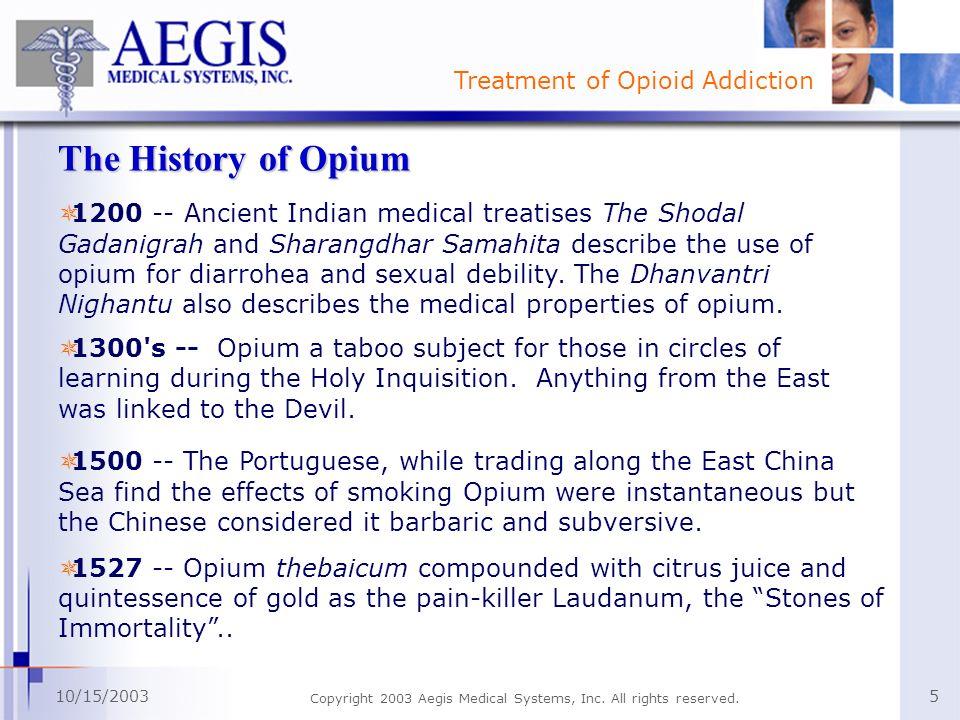 Treatment of Opioid Addiction 10/15/2003 Copyright 2003 Aegis Medical Systems, Inc.