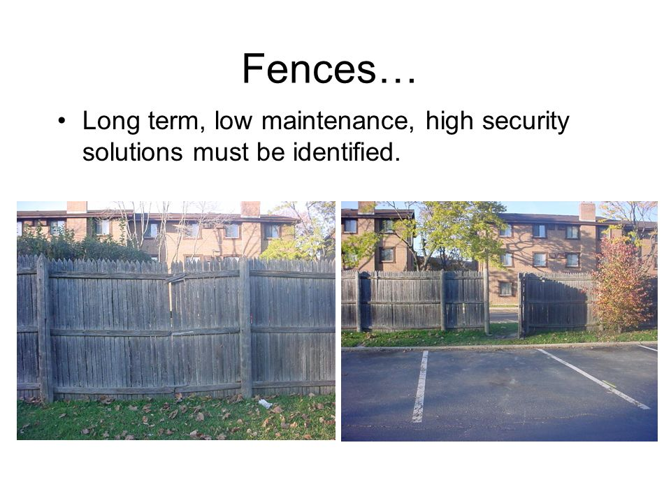 Fences… Long term, low maintenance, high security solutions must be identified.