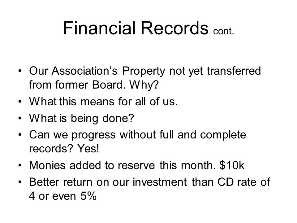 Financial Records cont. Our Associations Property not yet transferred from former Board.