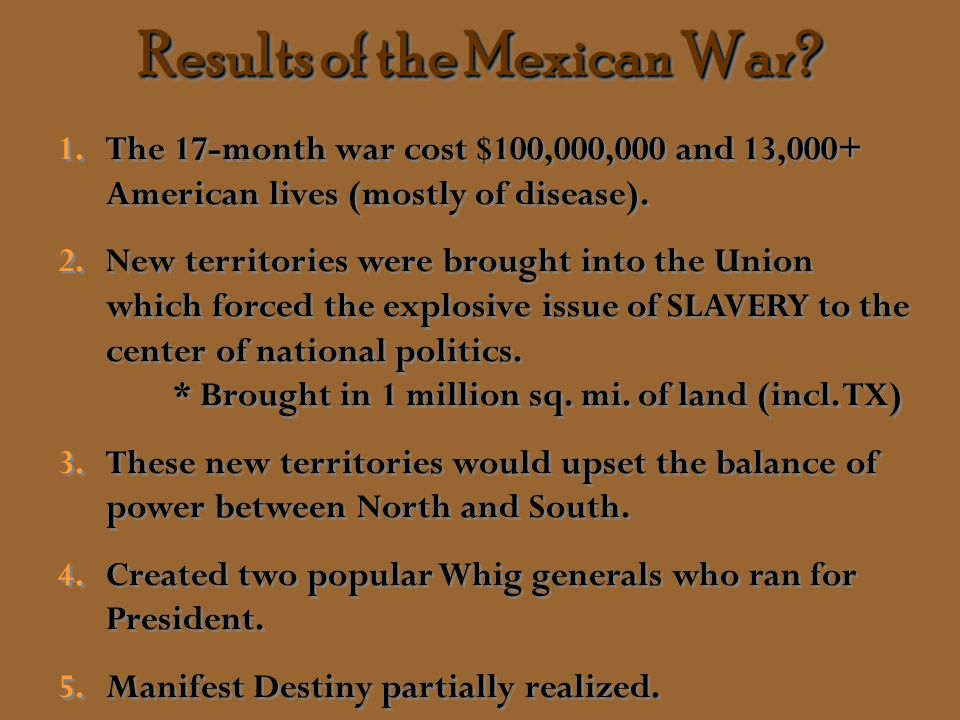 Treaty of Guadalupe Hidalgo February 2, 1848 Mexico gave up vast amount of territory to the United States: –Texas to the Rio Grande, California, New M