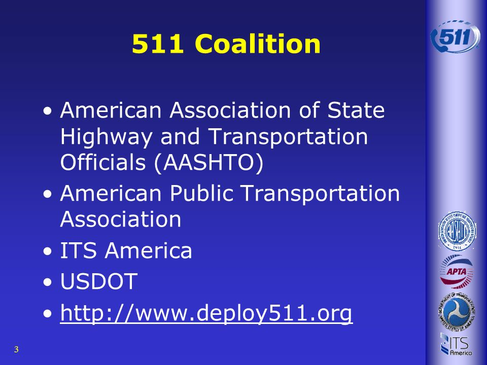 3 511 Coalition American Association of State Highway and Transportation Officials (AASHTO) American Public Transportation Association ITS America USD