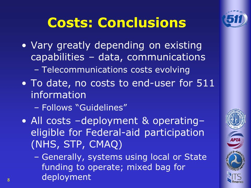 8 Costs: Conclusions Vary greatly depending on existing capabilities – data, communications –Telecommunications costs evolving To date, no costs to en