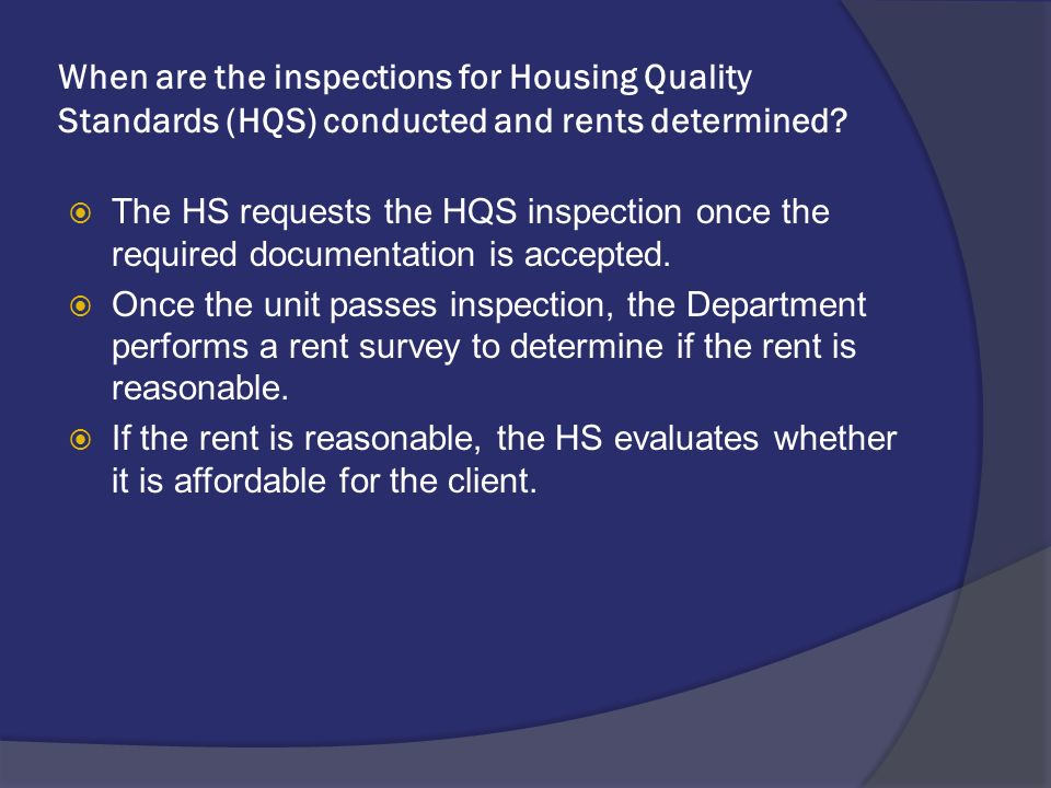 When are the inspections for Housing Quality Standards (HQS) conducted and rents determined.