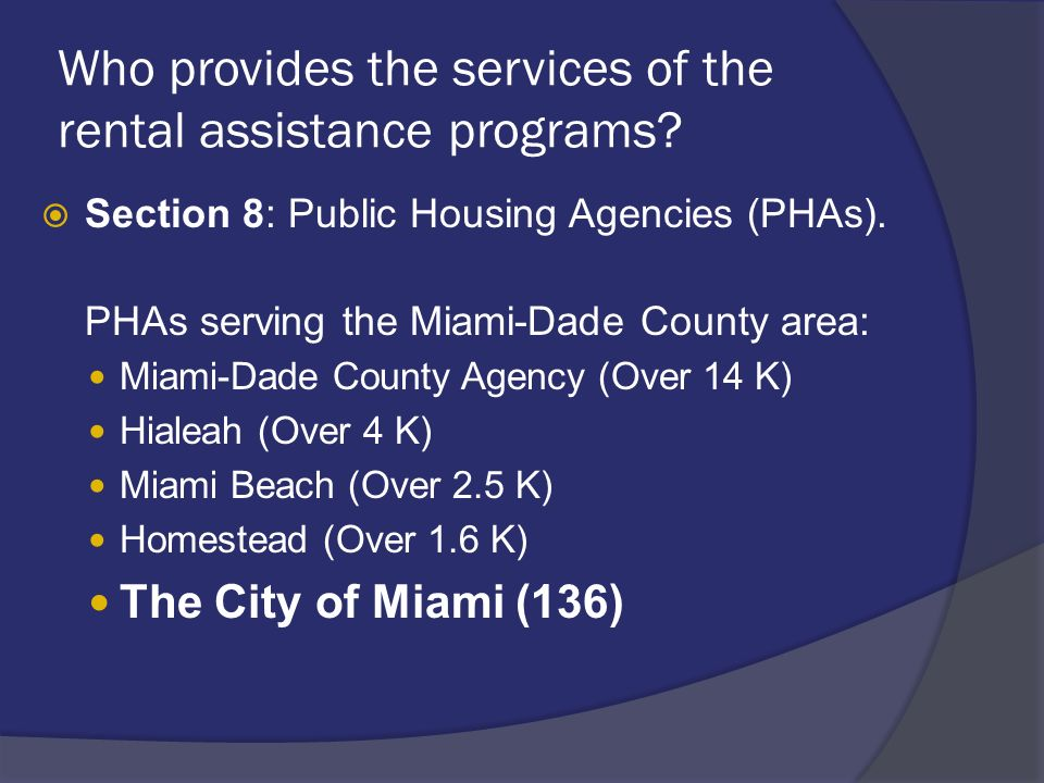 Who provides the services of the rental assistance programs.