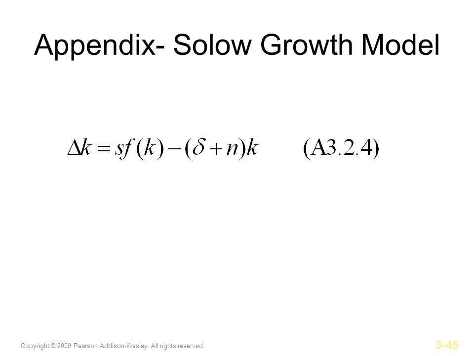 Copyright © 2009 Pearson Addison-Wesley. All rights reserved. 3-45 Appendix- Solow Growth Model