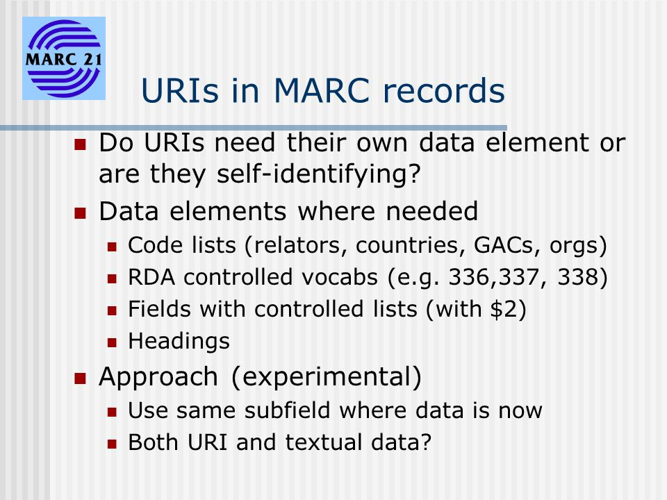 URIs in MARC records Do URIs need their own data element or are they self-identifying.