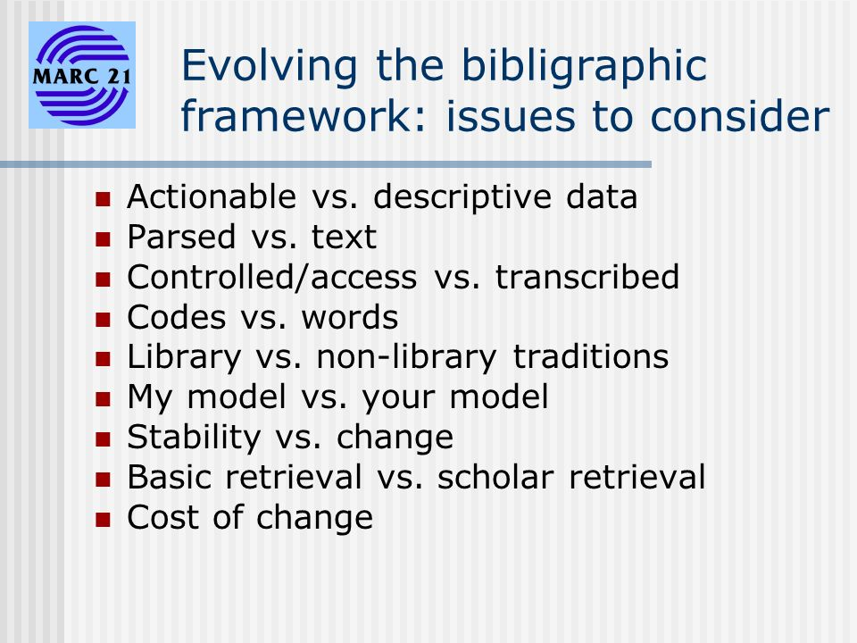 Evolving the bibligraphic framework: issues to consider Actionable vs.