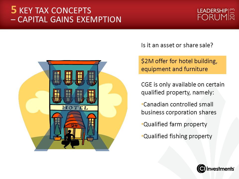 Is it an asset or share sale? $2M offer for hotel building, equipment and furniture CGE is only available on certain qualified property, namely: Canad