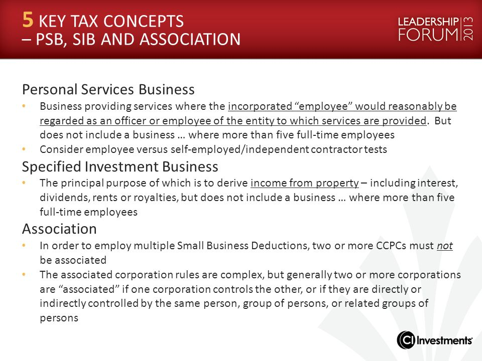5 KEY TAX CONCEPTS – PSB, SIB AND ASSOCIATION Personal Services Business Business providing services where the incorporated employee would reasonably