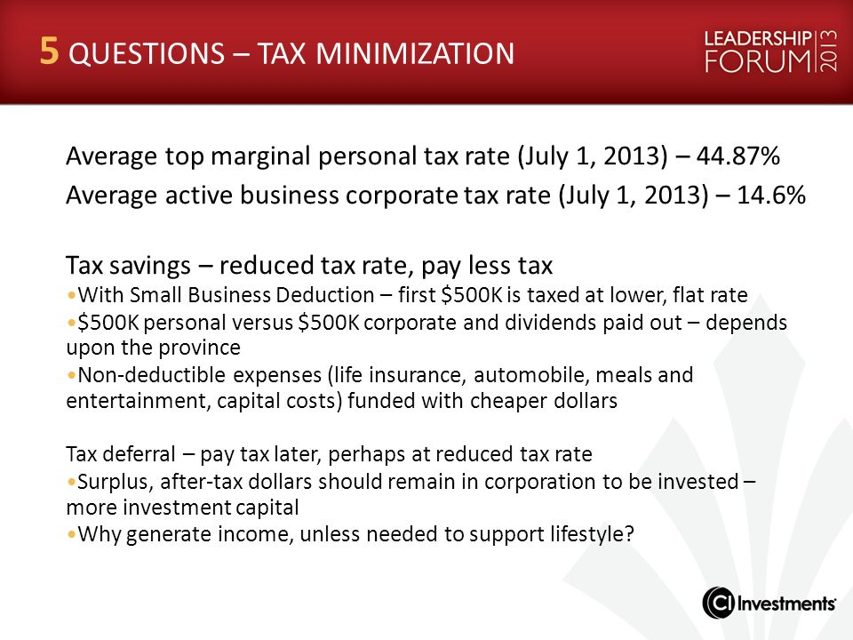 Average top marginal personal tax rate (July 1, 2013) – 44.87% Average active business corporate tax rate (July 1, 2013) – 14.6% Tax savings – reduced