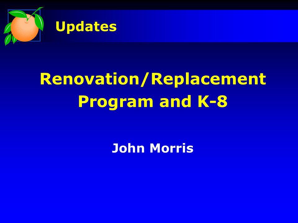Renovation/Replacement Program and K-8 John Morris Updates