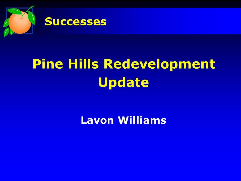 Pine Hills Redevelopment Update Lavon Williams Successes