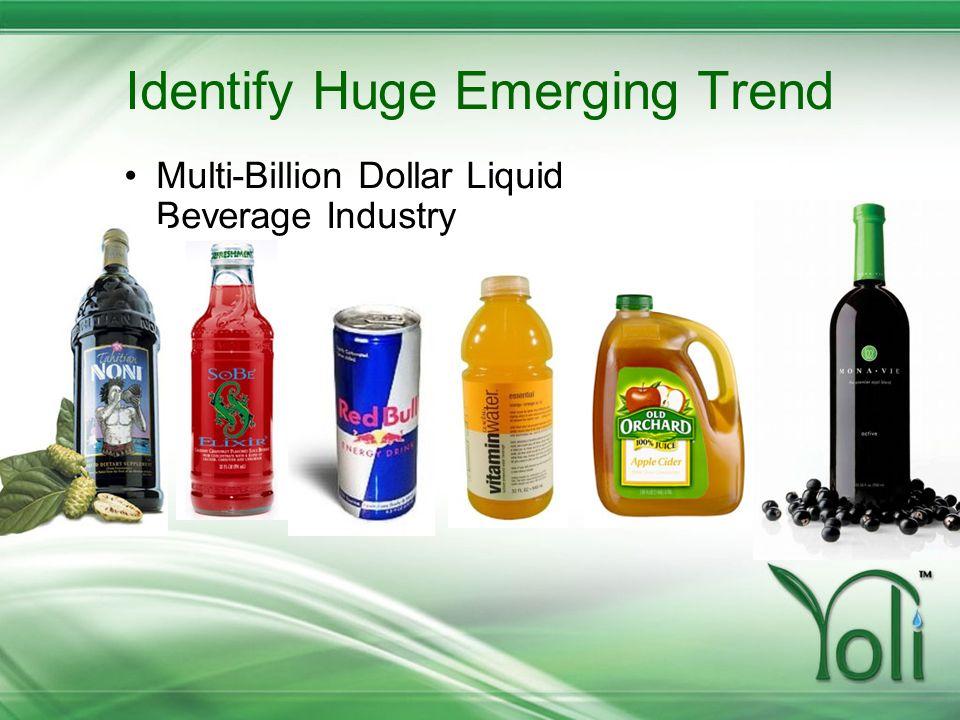 Identify Huge Emerging Trend Multi-Billion Dollar Liquid Beverage Industry