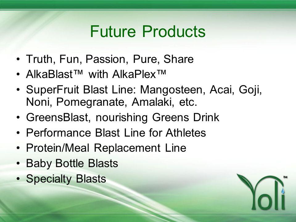 Future Products Truth, Fun, Passion, Pure, Share AlkaBlast with AlkaPlex SuperFruit Blast Line: Mangosteen, Acai, Goji, Noni, Pomegranate, Amalaki, et