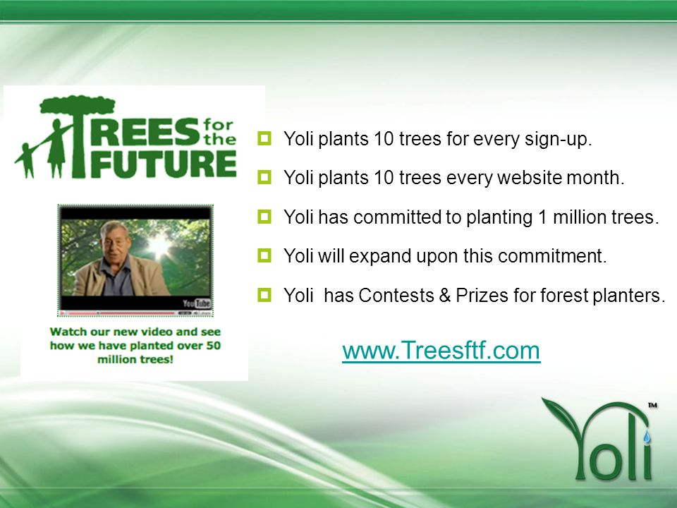 Yoli plants 10 trees for every sign-up. Yoli plants 10 trees every website month. Yoli has committed to planting 1 million trees. Yoli will expand upo