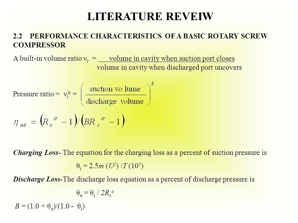 LITERATURE REVEIW 2.2 PERFORMANCE CHARACTERISTICS OF A BASIC ROTARY SCREW COMPRESSOR A built-in volume ratio ν i.