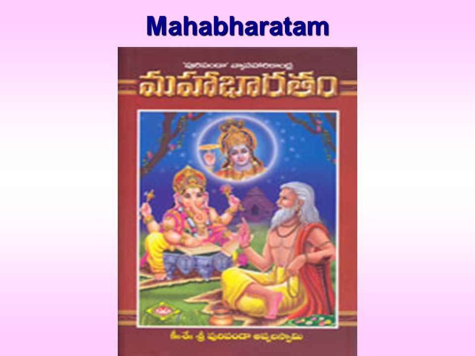 The Mahabharata Nannaya wrote two and a half parvas and Tikkana wrote from 4 th parva till the end.