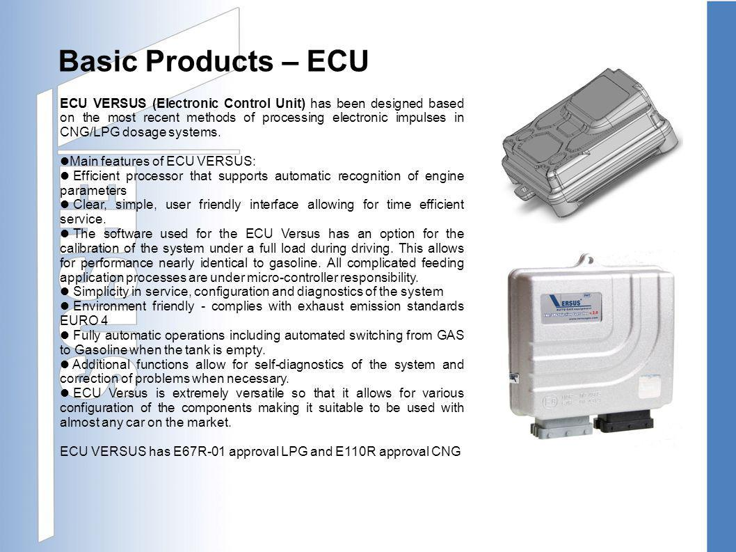 Basic Products – ECU ECU VERSUS (Electronic Control Unit) has been designed based on the most recent methods of processing electronic impulses in CNG/LPG dosage systems.