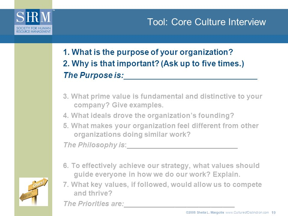 ©2008 Sheila L. Margolis www.CultureofDistinction.com 19 Tool: Core Culture Interview 1.