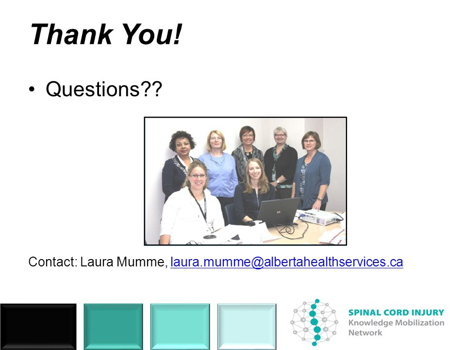 Thank You! Questions?? Contact: Laura Mumme, laura.mumme@albertahealthservices.calaura.mumme@albertahealthservices.ca