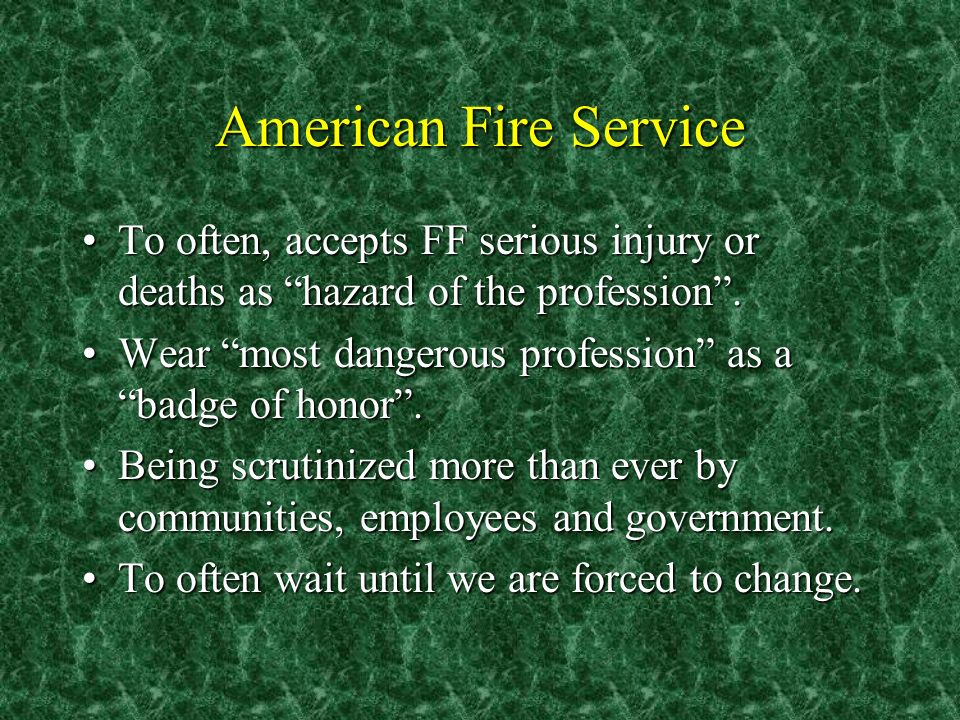 American Fire Service To often, accepts FF serious injury or deaths as hazard of the profession.To often, accepts FF serious injury or deaths as hazard of the profession.