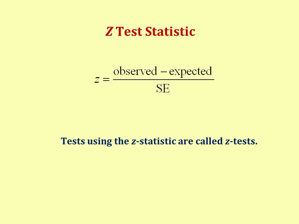 Z Test Statistic Tests using the z-statistic are called z-tests.