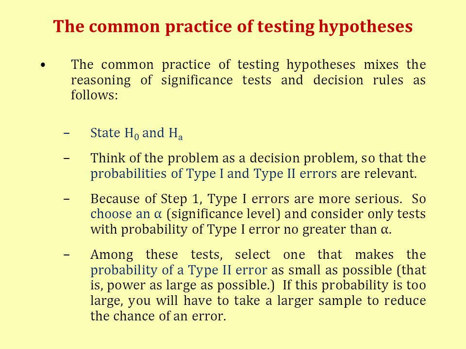 The common practice of testing hypotheses The common practice of testing hypotheses mixes the reasoning of significance tests and decision rules as fo