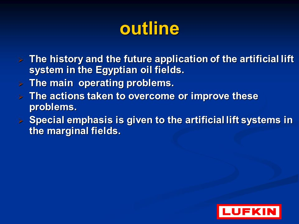 outline The history and the future application of the artificial lift system in the Egyptian oil fields. The history and the future application of the