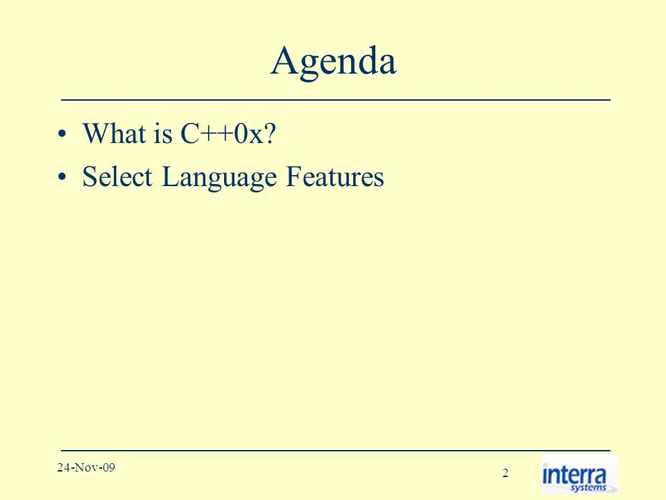 2 24-Nov-09 Agenda What is C++0x Select Language Features