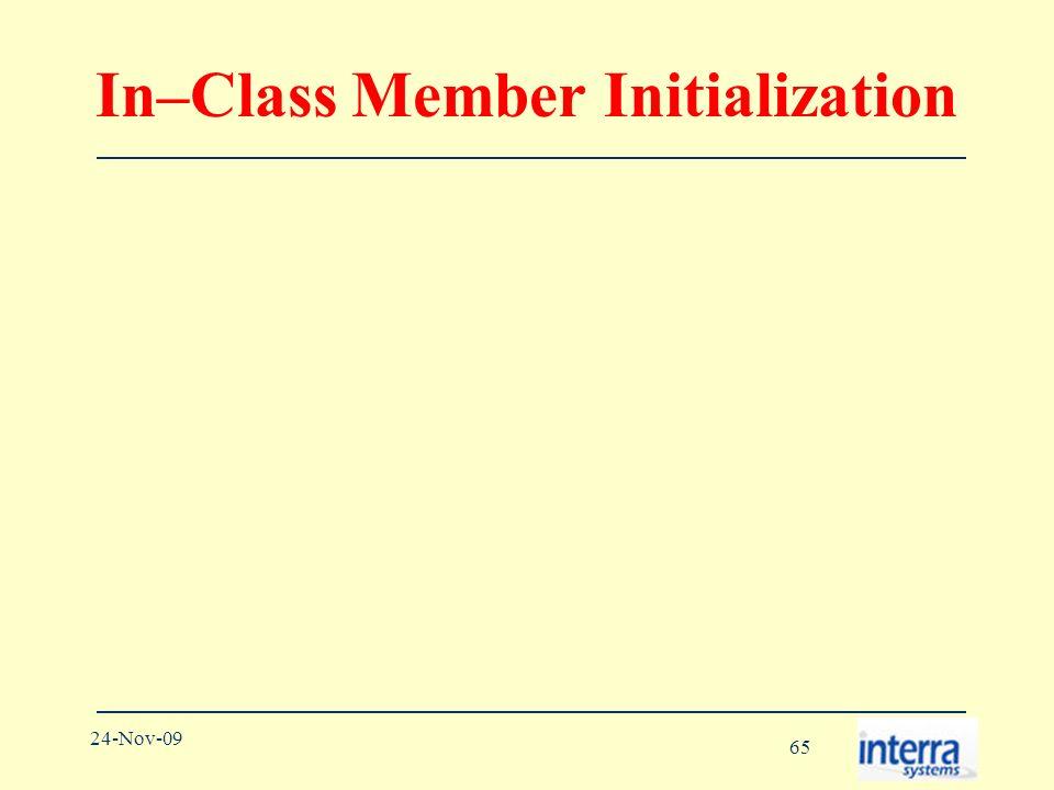 65 24-Nov-09 In–Class Member Initialization