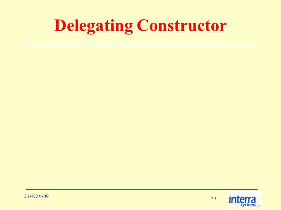 79 24-Nov-09 Delegating Constructor