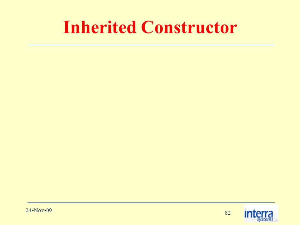 82 24-Nov-09 Inherited Constructor