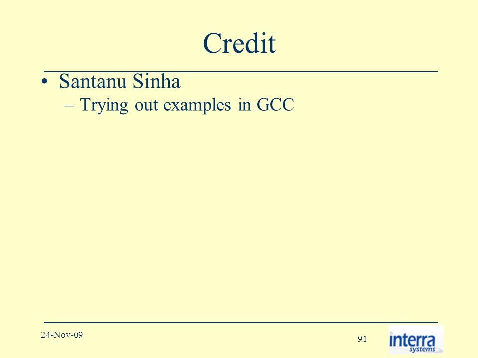 91 24-Nov-09 Credit Santanu Sinha –Trying out examples in GCC