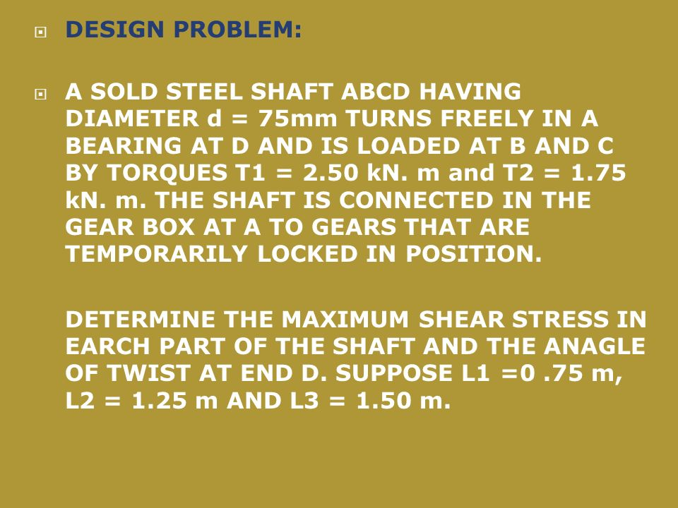 A STEEL SHAFT ABC 50 MM DIAMETER IS DRIVEN AT A BY A MOTOR THAT TRANSMITS 50 TO THE SHAFT AT 50 Hz.