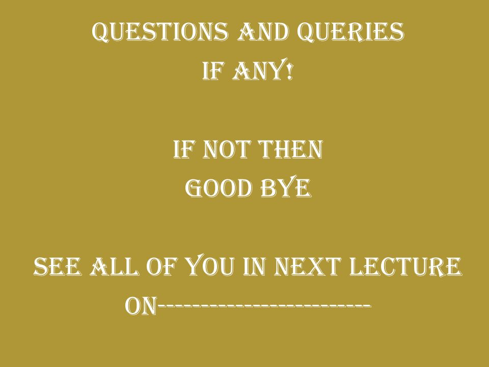 QUESTIONS AND QUERIES IF ANY.