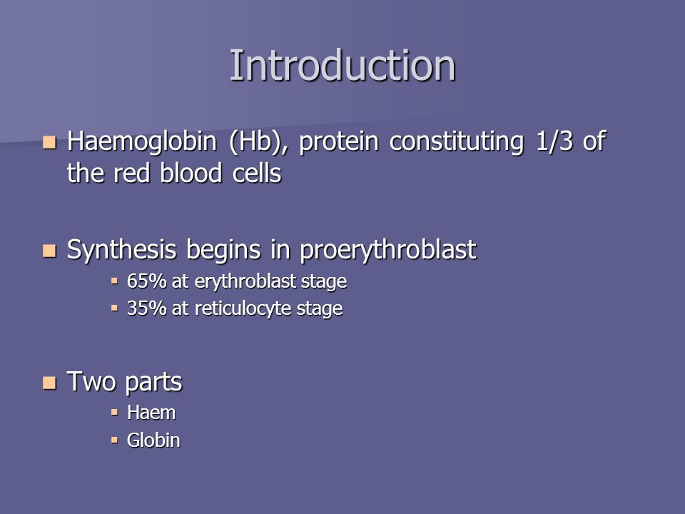 Introduction Haemoglobin (Hb), protein constituting 1/3 of the red blood cells Haemoglobin (Hb), protein constituting 1/3 of the red blood cells Synth