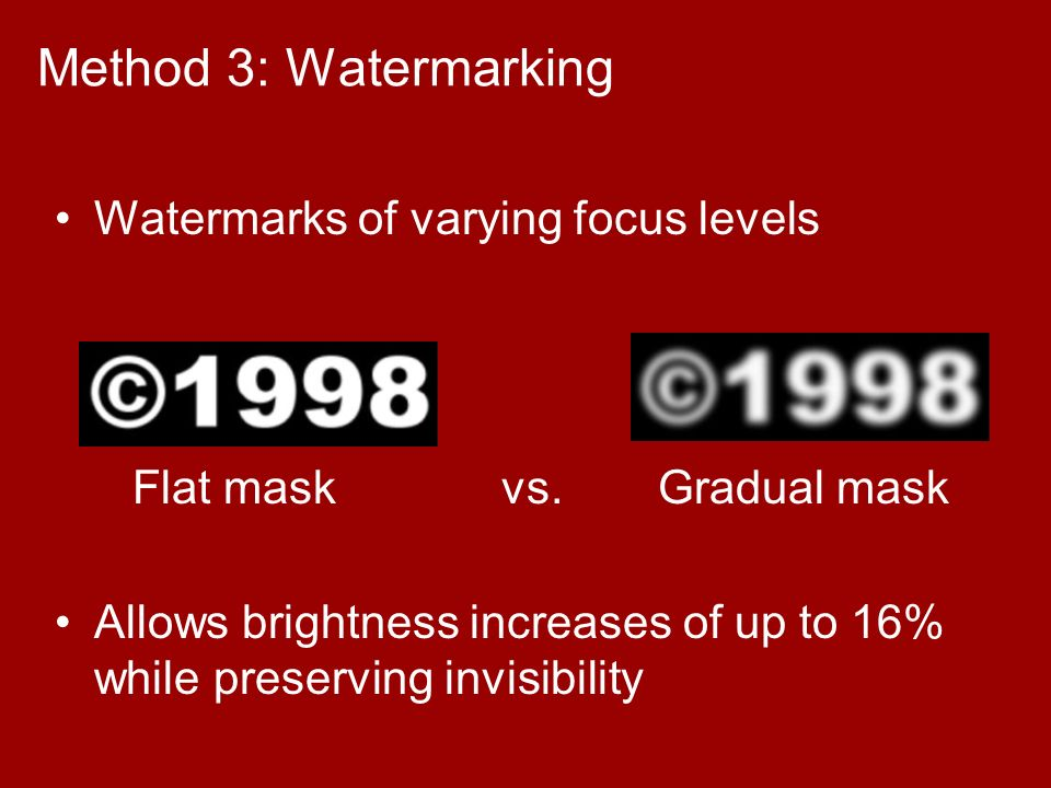 Method 3: Watermarking Watermarks of varying focus levels Flat mask vs.