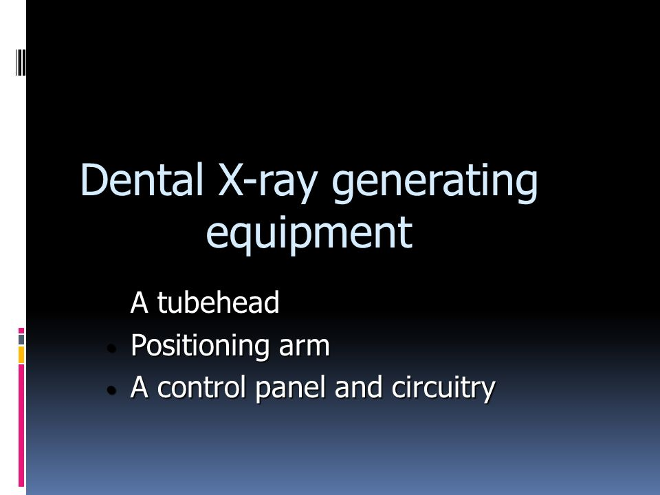 Ideal requirements Safe and accurate Capable of generating X-rays in the desired range Small Easy to manoeuvre and position Stable Easily folded and stored Simple to operate Robust