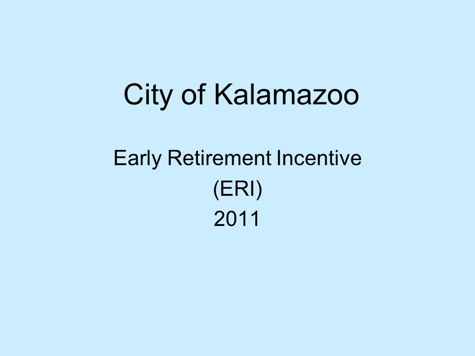 City of Kalamazoo Early Retirement Incentive (ERI) 2011
