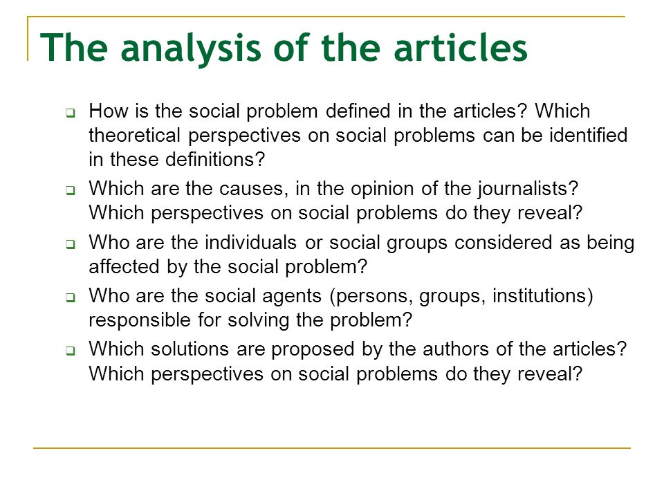 The analysis of the articles How is the social problem defined in the articles.