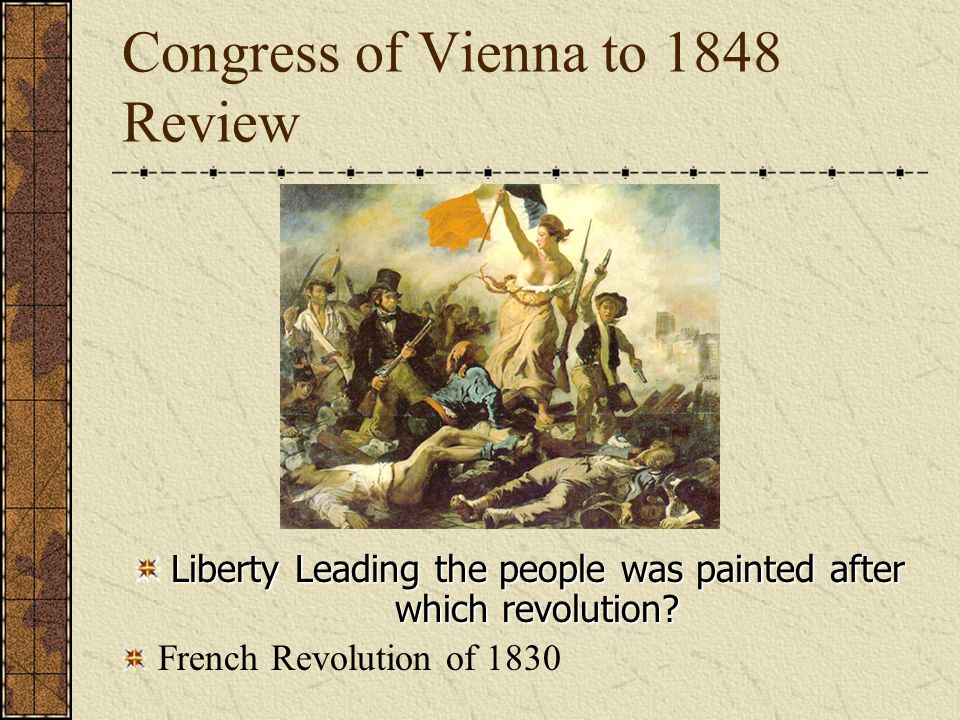 Congress of Vienna to 1848 Review With whom did the Greeks fight against to win their independence in the Greek Revolution.
