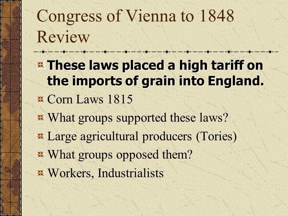 Congress of Vienna to 1848 Review The July revolution in France (1830) followed the issuance of this.