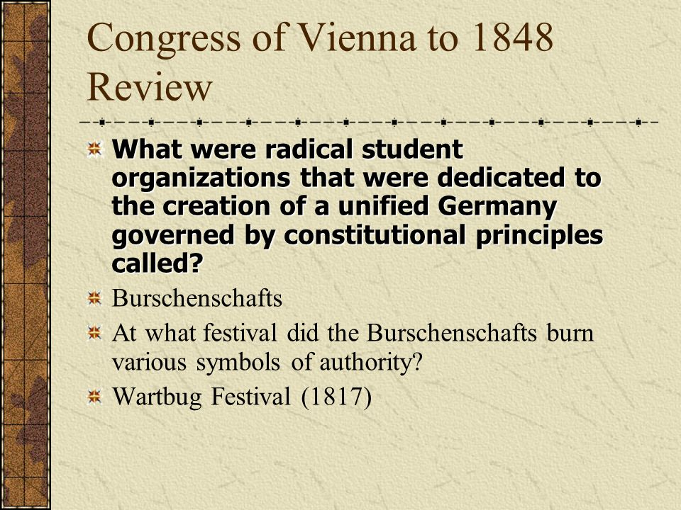 Congress of Vienna to 1848 Review Which member of the Burschenschafts murdered a Russian agent.