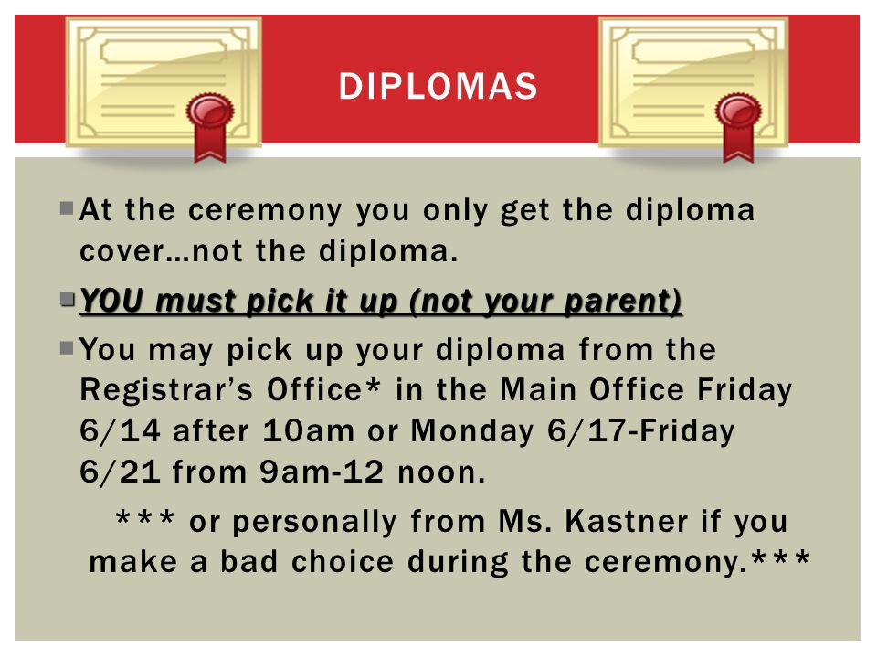 At the ceremony you only get the diploma cover…not the diploma.