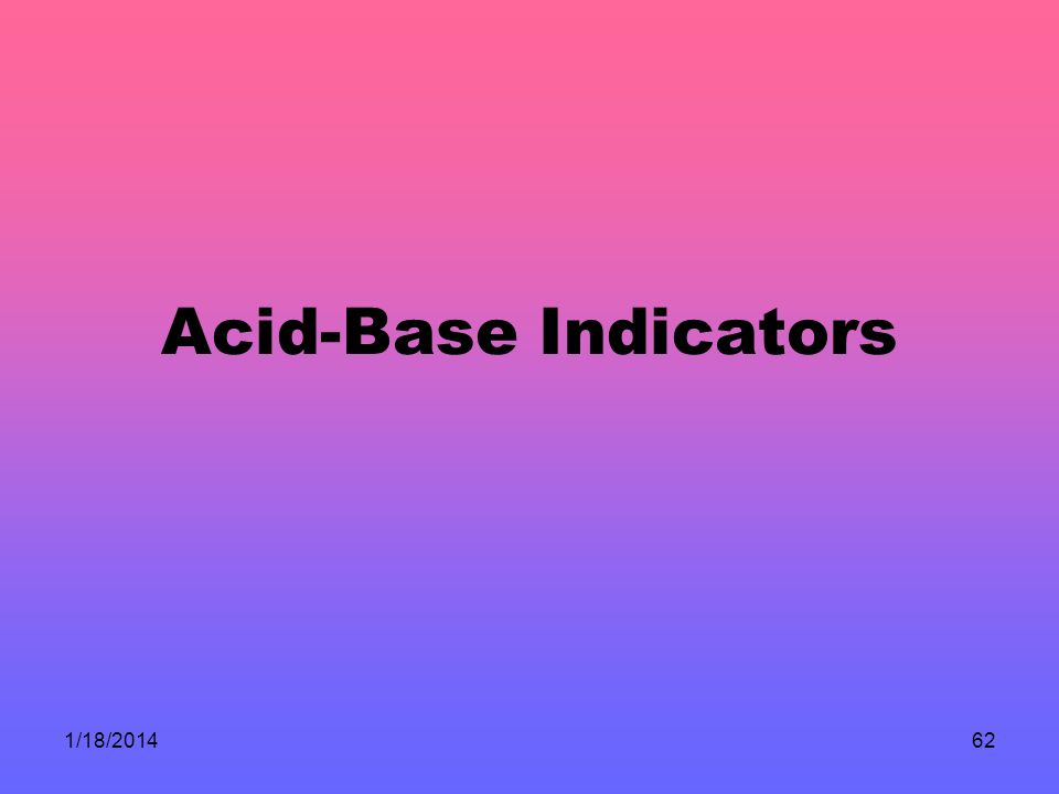 1/18/201462 Acid-Base Indicators